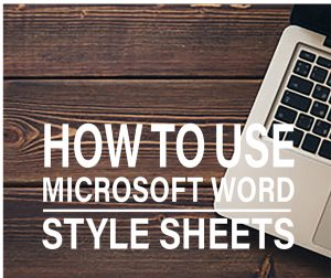 How to Use Style Sheets in Word to Transform Your Writing