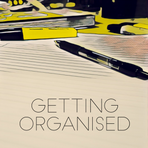 Getting Organised