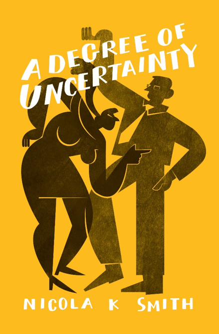 A Degree of Uncertainty by Nicola K Smith