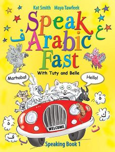 Speak Arabic Fast with Tuty and Belle - Speaking Book 1