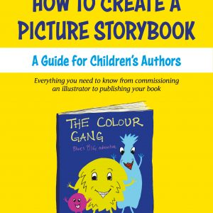 How To Create a Picture Storybook: A guide for children's authors
