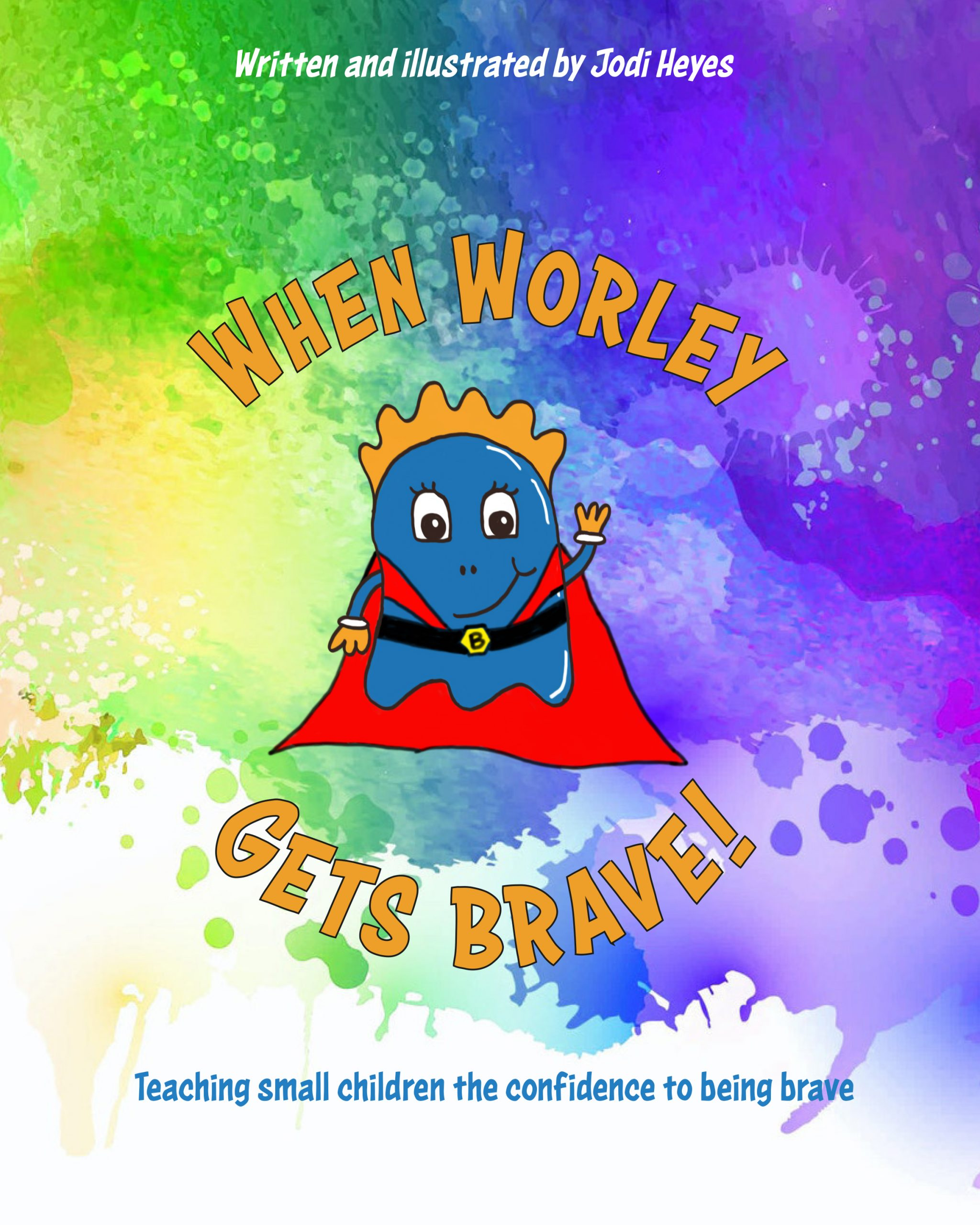 When Worley Gets Brave – Jodi Heyes