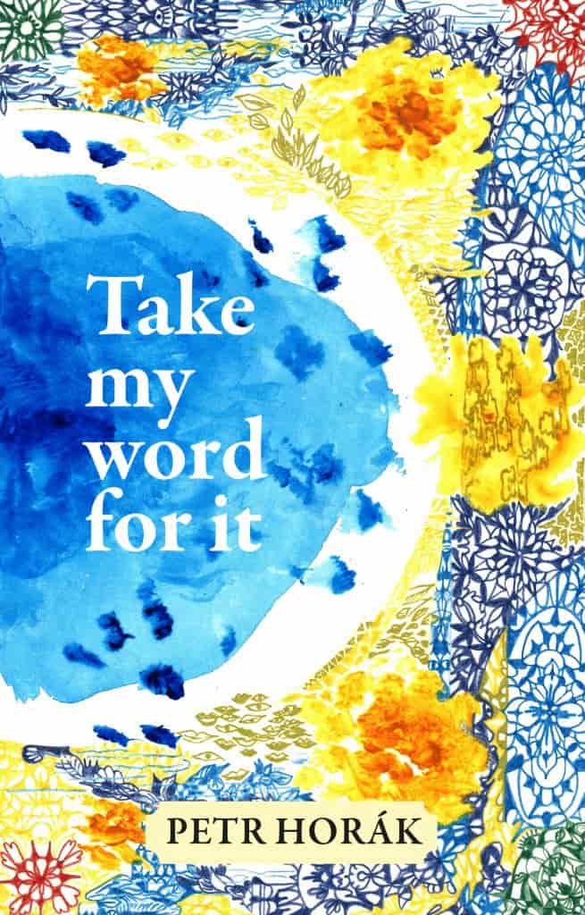 Take My Word For It - Petr Horák