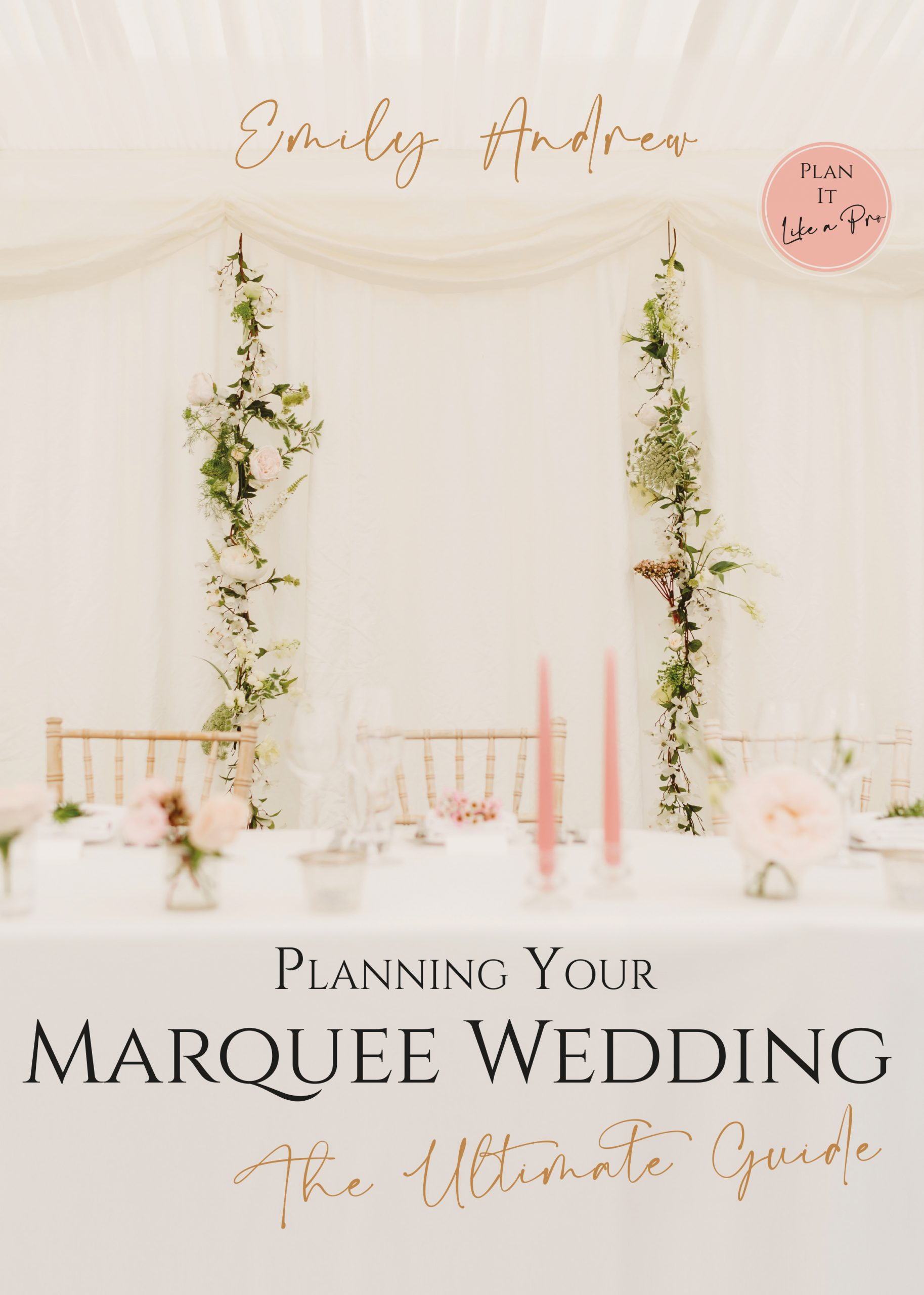 Planning Your Marquee Wedding - Emily Andrew